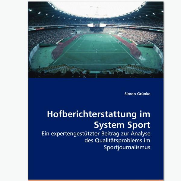 Hofberichterstattung Sport - Sportpublizistik-Fachbuch