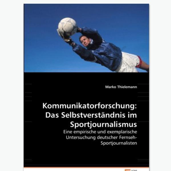 Kommunikatorforschung Sportjournalisten - Sportpublizistik-Fachbuch