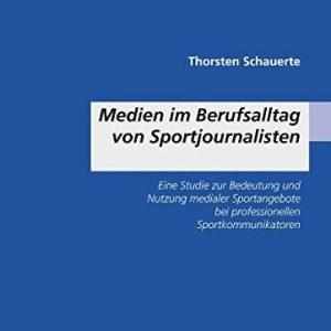 Medien im Berufsalltag von Sportjournalisten - Sportpubliizistik-Fachbuch