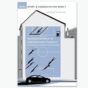 Sportjournalismus im int. Vergelich WM 2008 - Sportpublizistik-Fachbuch