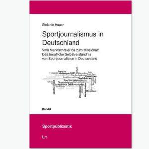 Sportjournalismus in Deutschland - Sportpublizistik-Fachbuch