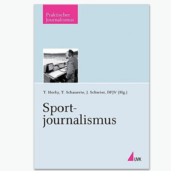 Sportjournlismus: Fachbuch von Horky, Schauerte, Schwier