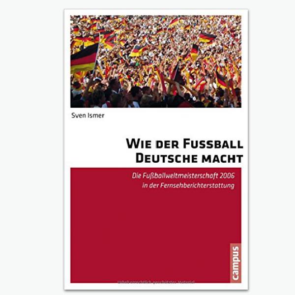 Fußballberichterstatttung 2006 - Sportpublizistik-Fachbuch